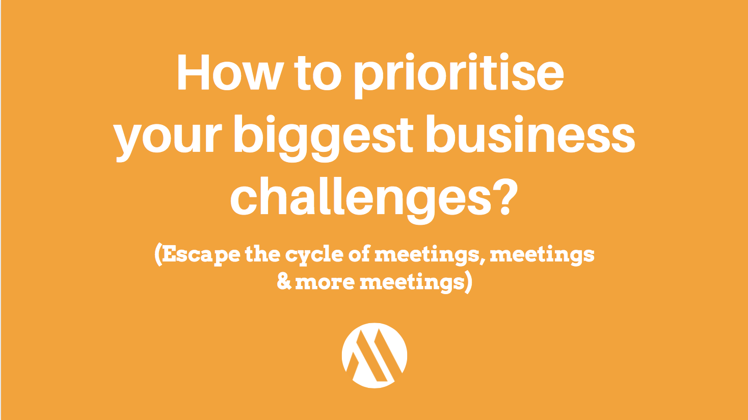 How to prioritise your biggest business challenges?