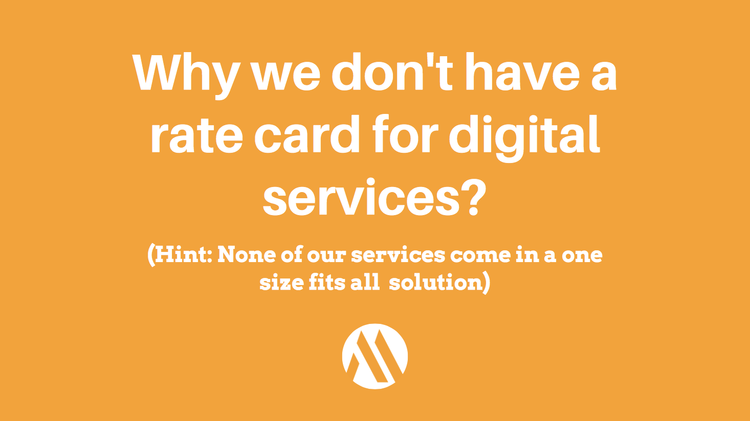 Why we don't have a rate card for digital services