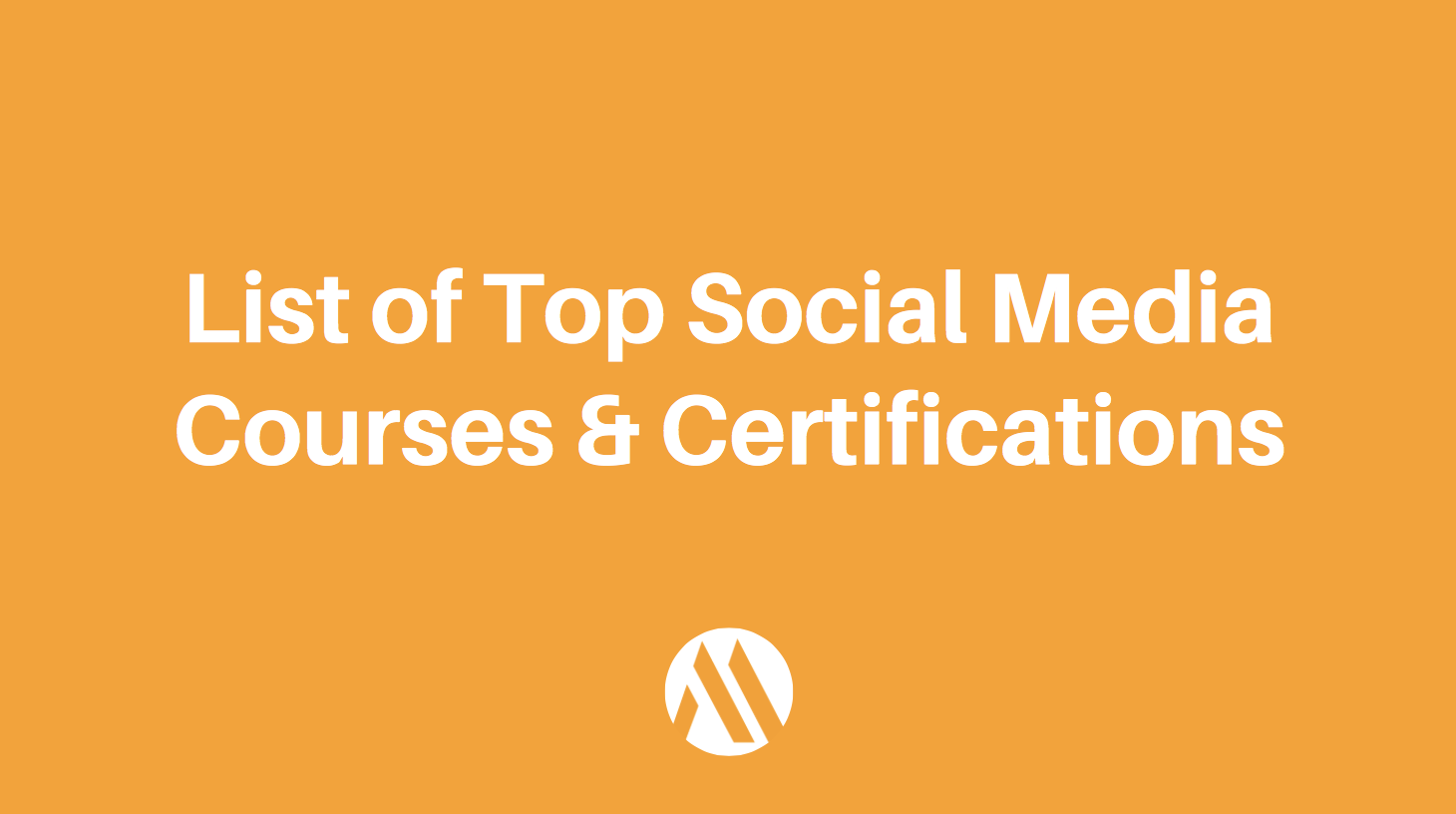 List of Top Online Social Media Courses & Certifications