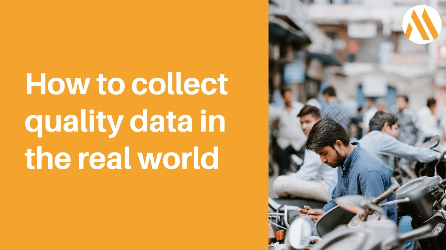 How to collect quality data in the real world: Methodology