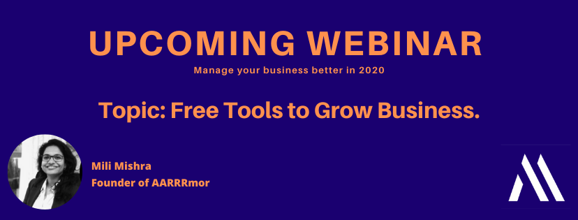 Webinar 02 - Tools to Grow Your Business - By Aarrrmor