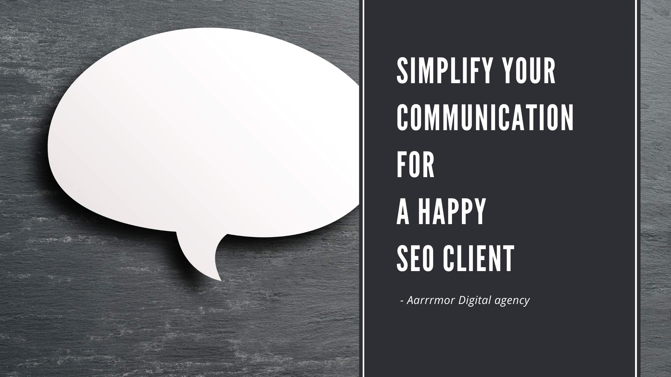 Simplify your Communication for a Happy SEO client