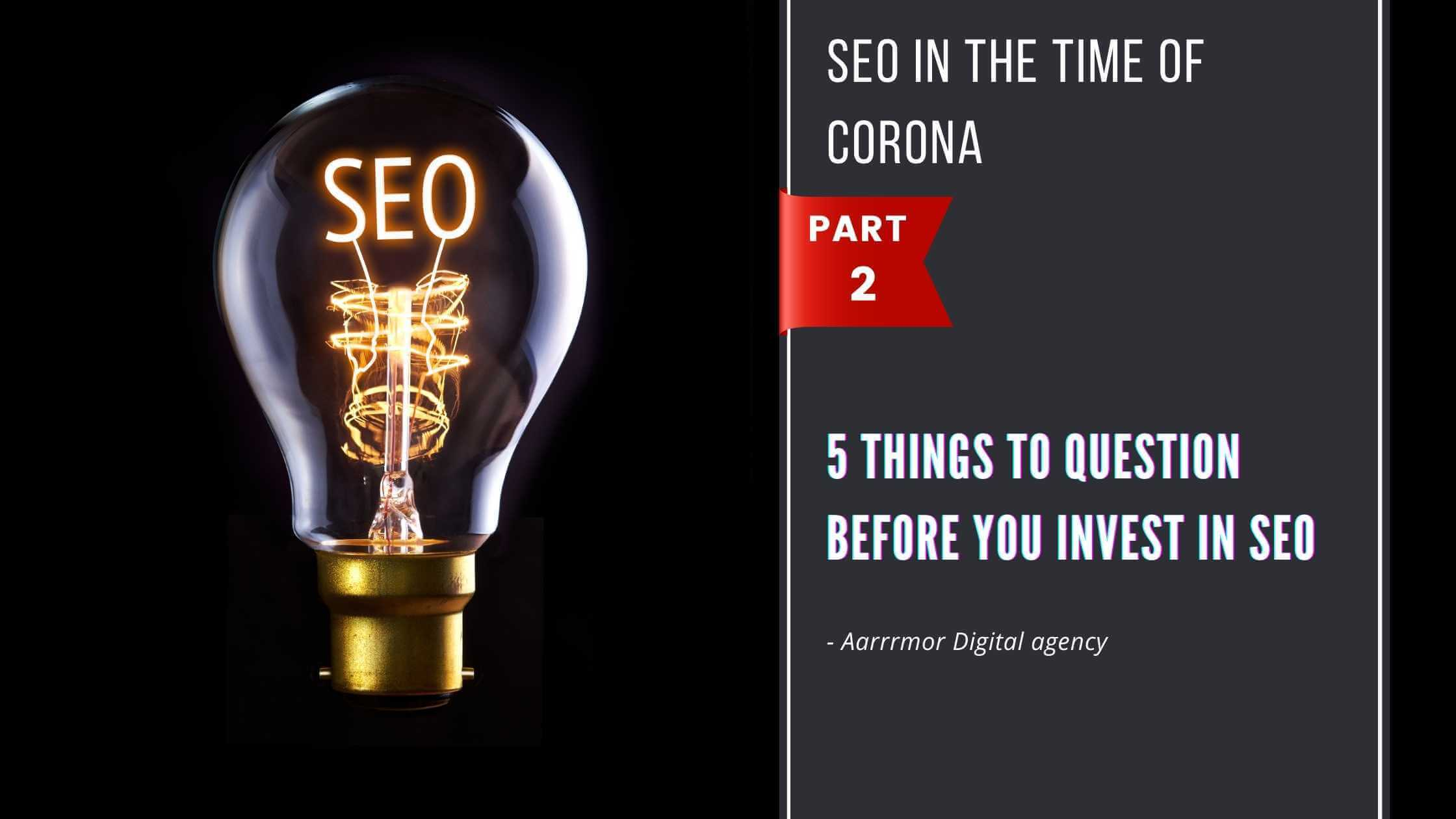 5 Things to question before you invest in SEO (Part 2)